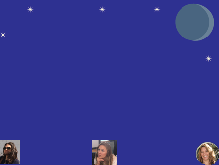 Maria, AnnMaria and Ronda on starry background